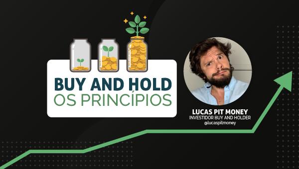 Buy and Hold - O princípio com Lucas Pit