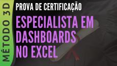 PROVA - CERTIFICAÇÃO ESPECIALISTA EM DASHBOARDS NO EXCEL