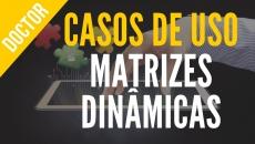 CASOS DE USO - MATRIZES DINÂMICAS
