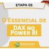 3 - Essencial de DAX no Power BI