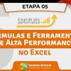Fórmulas e Ferramentas de  Alta Performance no Excel