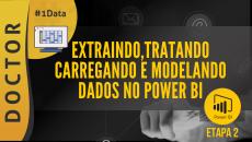2 - Extraindo, Tratando, Carregando e Modelando Dados no Power BI #D1