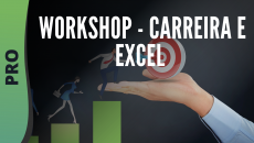 Workshop - Carreira e Excel
