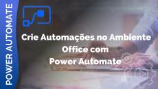Crie automações no Ambiente office com Power Automate