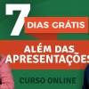 Além das Apresentações - PPT - 7 Dias GRÁTIS