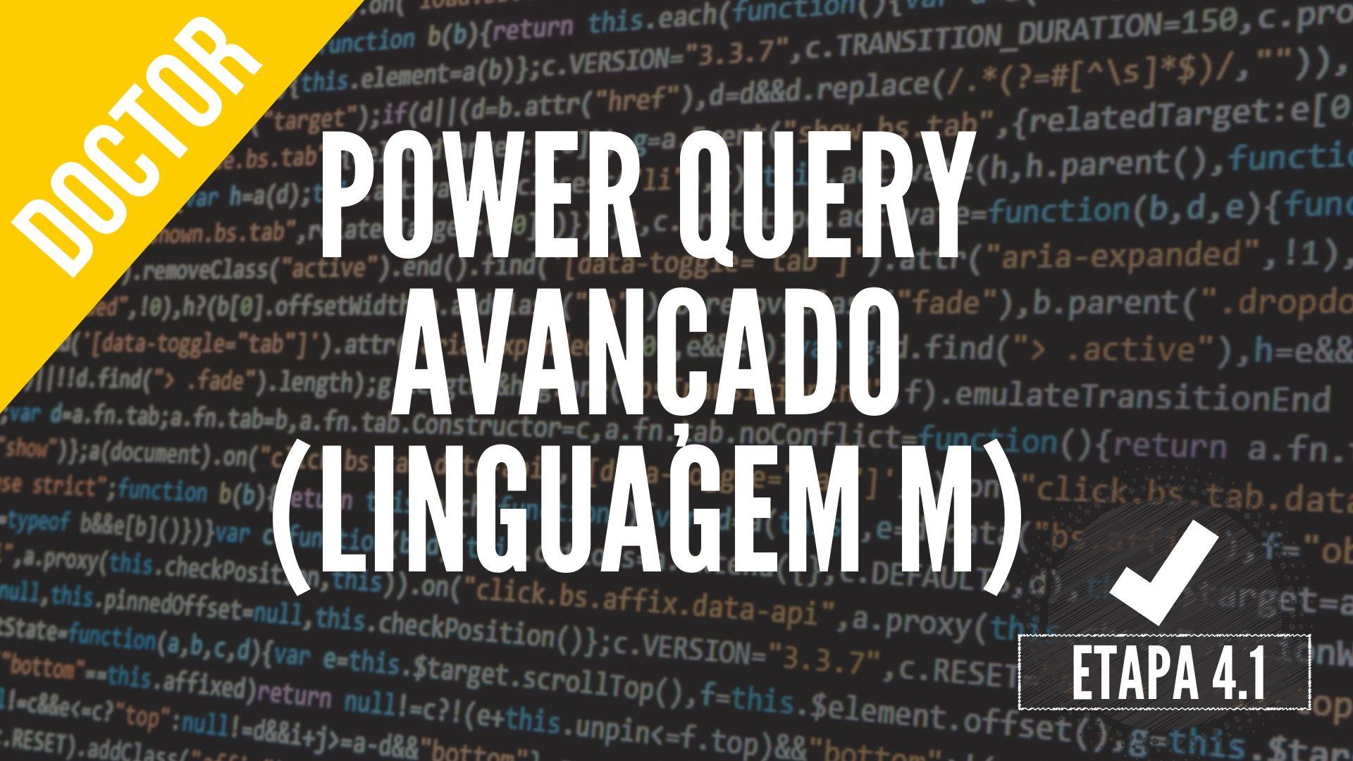 Power Query Avançado - Linguagem M - Doutores do Excel